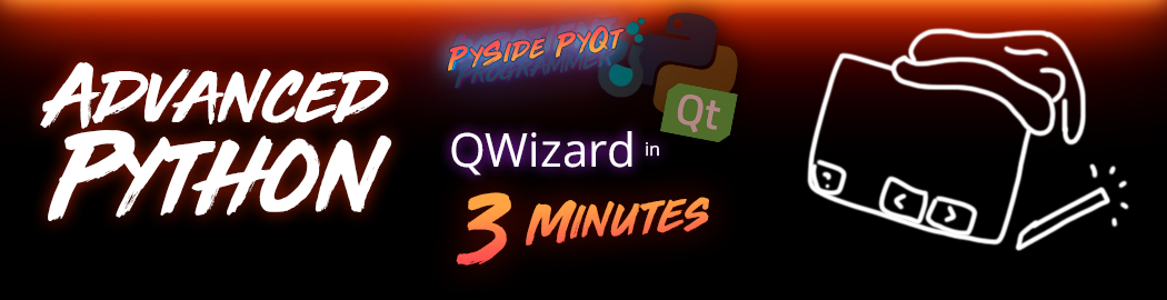PySide + PyQt | QWizard in 3 Minutes - Impatient Programmer